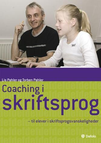 Lis Pøhler, Torben Pøhler: Coaching i skriftsprog : til elever i skriftsprogsvanskeligheder