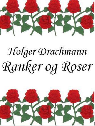 Holger Drachmann: Ranker og Roser