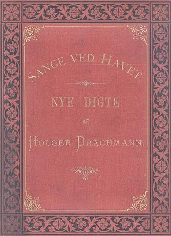 Holger Drachmann: Sange ved Havet : nye Digte