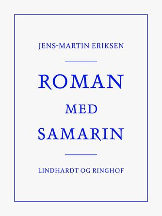 Jens-Martin Eriksen (f. 1955): Roman med Samarin
