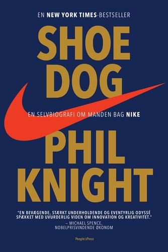 Phil Knight: Shoe dog : en selvbiografi om manden bag Nike