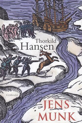 Thorkild Hansen (f. 1927): Jens Munk