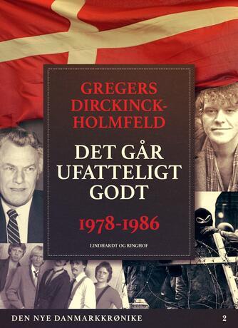 Gregers Dirckinck-Holmfeld: Det går ufatteligt godt : 1978-1986