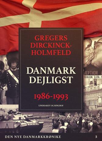 Gregers Dirckinck-Holmfeld: Danmark dejligst : 1986-1993