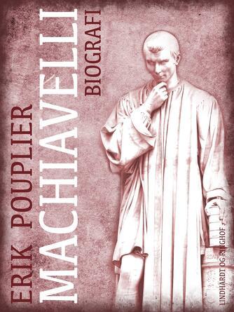 Erik Pouplier: Machiavelli : biografi