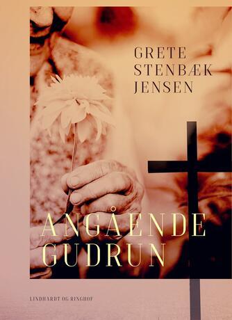 Grete Stenbæk Jensen: Angående Gudrun