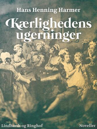 Hans Henning Harmer: Kærlighedens ugerninger : noveller
