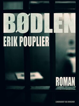 Erik Pouplier: Bødlen : roman