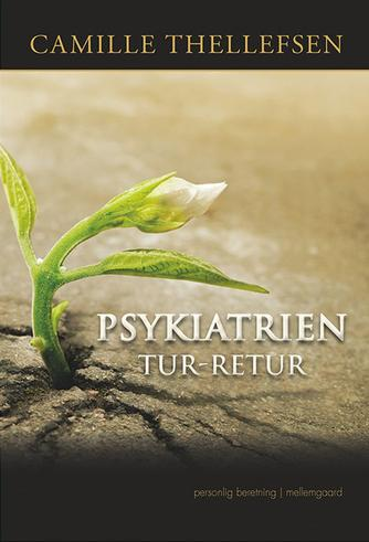 Camille Thellefsen: Psykiatrien tur-retur