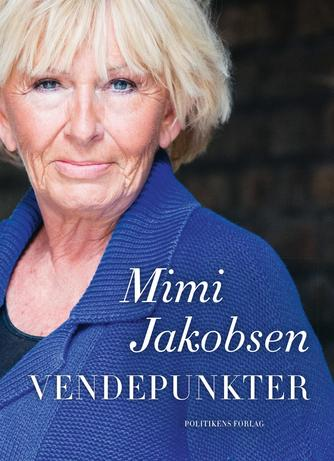 Mimi Jakobsen (f. 1948), Tonie Yde Højrup: Vendepunkter