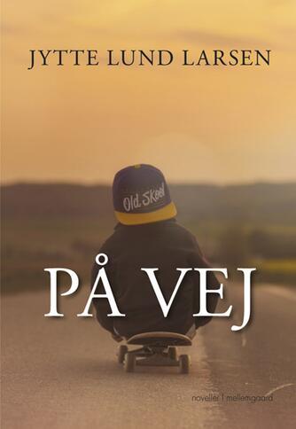 Jytte Lund Larsen: På vej