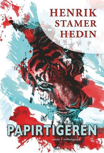Henrik Stamer Hedin: Papirtigeren : roman
