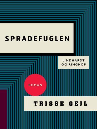 Trisse Gejl: Spradefuglen : roman