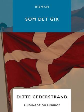 Ditte Cederstrand: Som det gik : roman