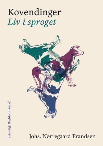 Johs. Nørregaard Frandsen: Kovendinger : liv i sproget