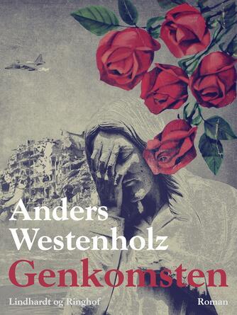 Anders Westenholz (f. 1936): Genkomsten : roman