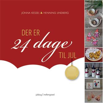 Jonna Kessel, Henning Lindberg: Der er 24 dage til jul : julebog