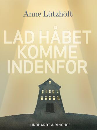 Anne Lützhöft: Lad håbet komme indenfor