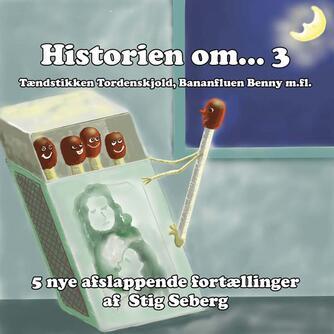 Stig Seberg: Historien om 3 : afslappende fortællinger for børn og barnlige sjæle