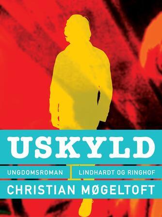 Christian Møgeltoft: Uskyld : ungdomsroman