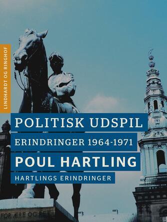 Poul Hartling: Politisk udspil : erindringer 1964-1971
