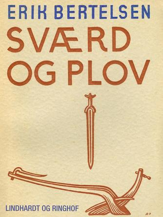 Erik Bertelsen (f. 1898): Sværd og plov