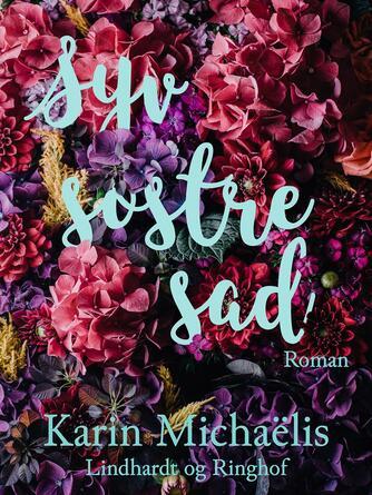 Karin Michaëlis: Syv søstre sad : roman