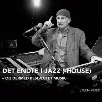 Steen Meier: Det endte i Jazz(-House)