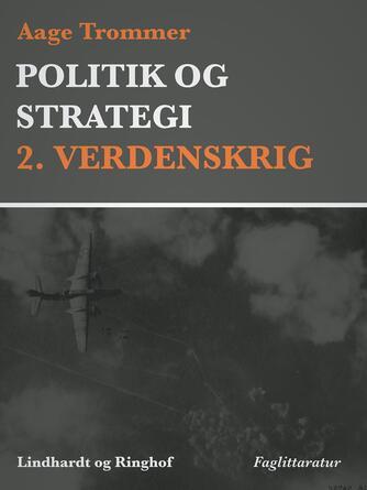 Aage Trommer: Politik og strategi, 2. verdenskrig