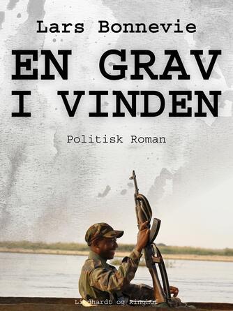 Lars Bonnevie: En grav i vinden : politisk roman