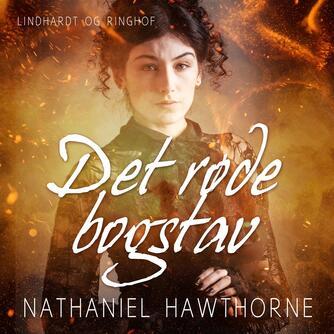 Nathaniel Hawthorne: Det flammende bogstav (Ved Fritze Hedemann)