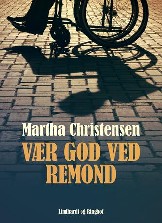 Martha Christensen (f. 1926): Vær god ved Remond