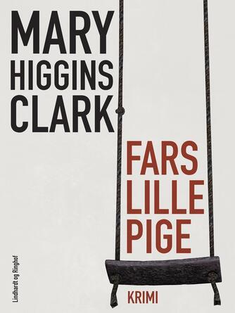 Mary Higgins Clark: Fars lille pige : krimi