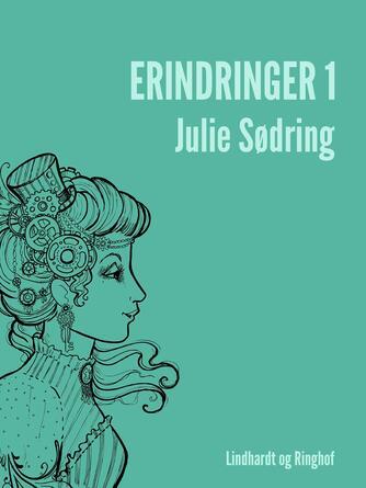Julie Sødring: Erindringer. 1