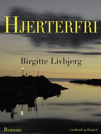 Birgitte Livbjerg: Hjerterfri : roman