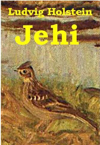 Ludvig Holstein: Jehi