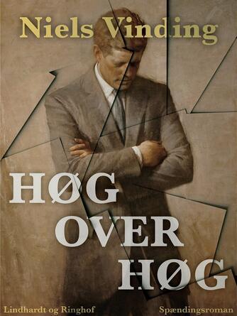 Niels Vinding: Høg over høg : spændingsroman