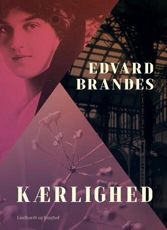 Edvard Brandes: Kærlighed