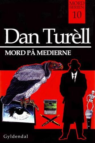Dan Turèll: Mord på medierne