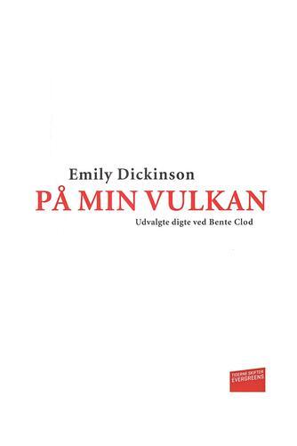 Emily Dickinson: På min vulkan : udvalgte digte