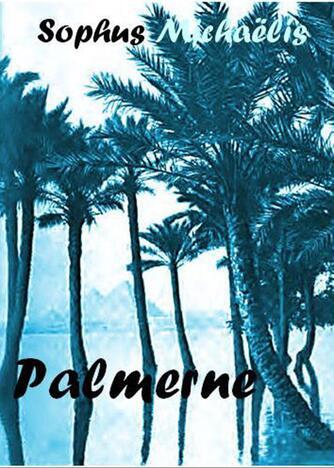 Sophus Michaëlis: Palmerne