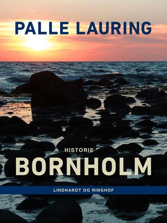 Palle Lauring: Bornholm : historie