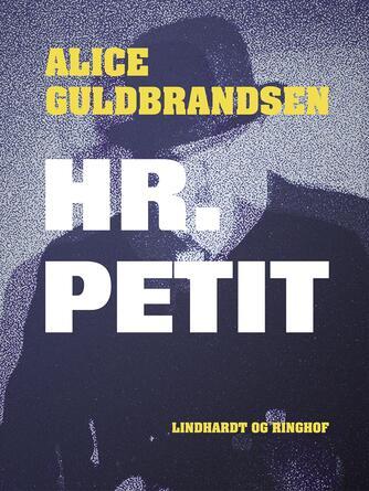 Alice Guldbrandsen: Hr. Petit