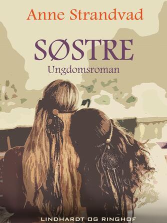 Anne Strandvad: Søstre : ungdomsroman