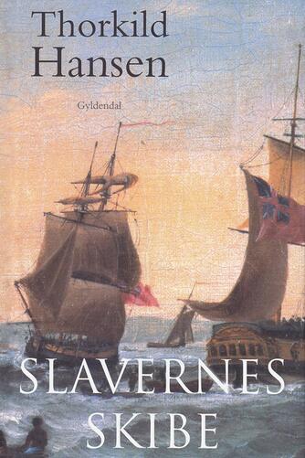 Thorkild Hansen (f. 1927): Slavernes skibe