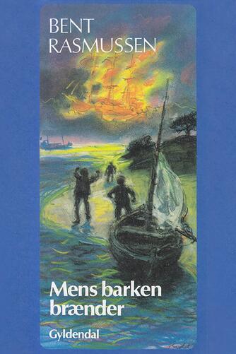 Bent Rasmussen (f. 1934): Mens barken brænder