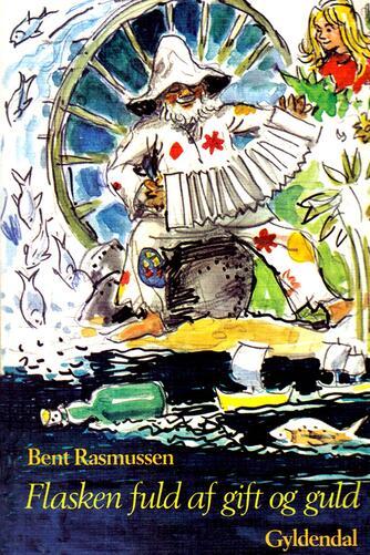 Bent Rasmussen (f. 1934): Flasken fuld af gift og guld