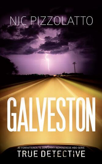 Nic Pizzolatto: Galveston