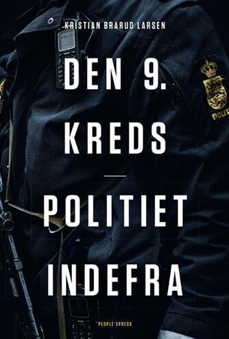 Kristian Brårud Larsen: Den 9. kreds - politiet indefra