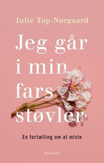 Julie Top-Nørgaard (f. 1974): Jeg går i min fars støvler